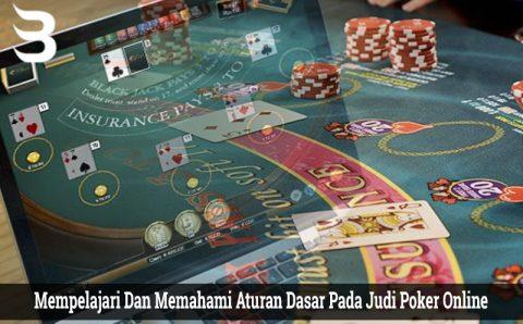 Mempelajari Dan Memahami Aturan Dasar Pada Judi Poker Online